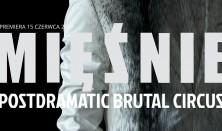 MIĘŚNIE postdramatic brutal circus