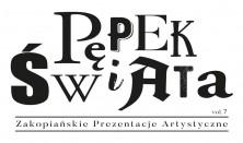 """Zakopiańskie Prezentacje Artystyczne """"Pępek Świata"""